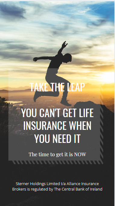 Take the leap now and ask about quotations for your Life Insurance needs